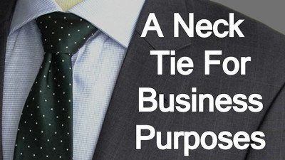 A-Neck-Tie-For-Business-Purposes